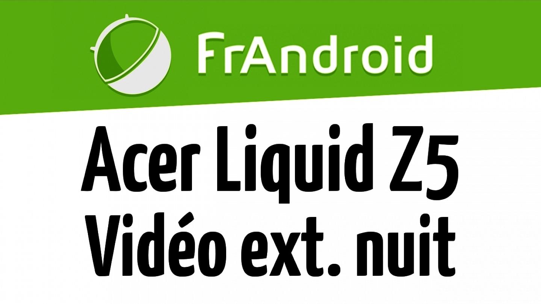 Acer Liquid Z5 - Qualité vidéo HD 720p extérieur nuit