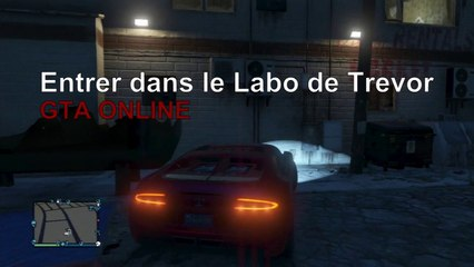 GTA Online - Entrer dans le Labo de Meth de Trevor