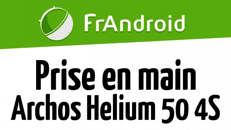 Archos Helium 50 4G - Prise en main