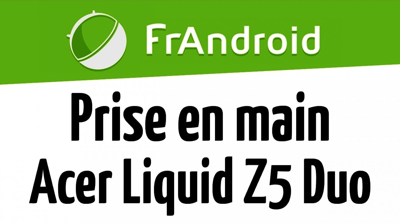 Prise en main du Acer Liquid Z5 Duo (CES 2014)