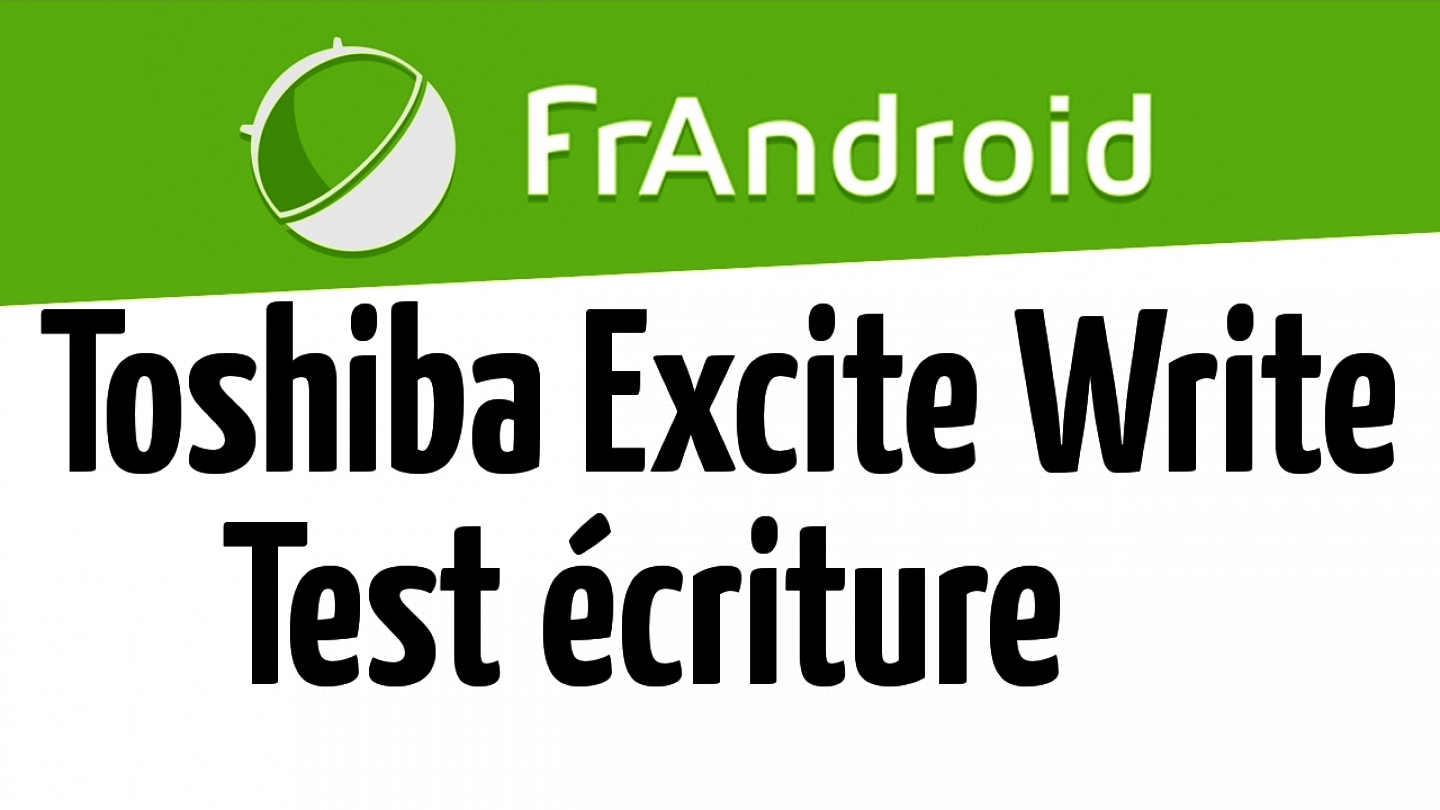 Test écriture Tablette Toshiba Excite Write AT10PE-A-105