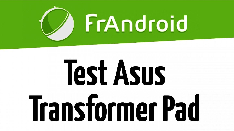 Test de la tablette Asus Transformer Pad TF701T