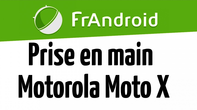 Prise en main du Motorola Moto X