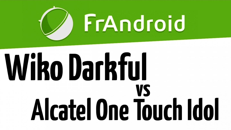 Wiko Darkfull vs Alcatel One Touch Idol X