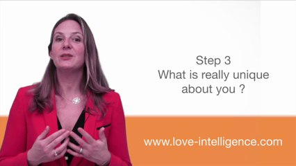 Love Intelligence Step 3: What is really unique about you?