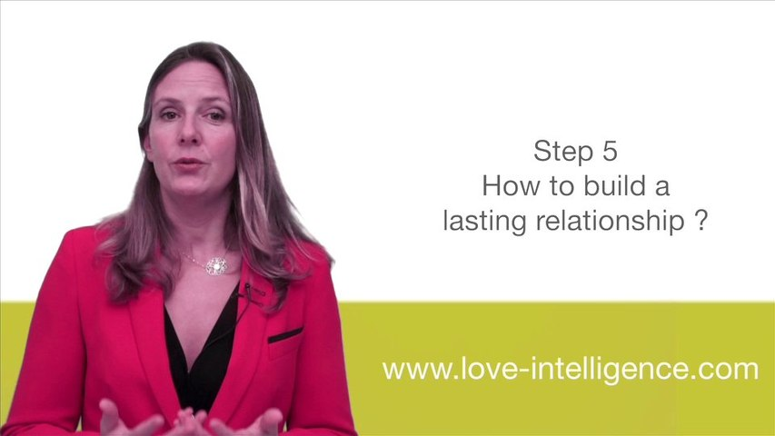 Love Intelligence Step 5: How to build a lasting relationship