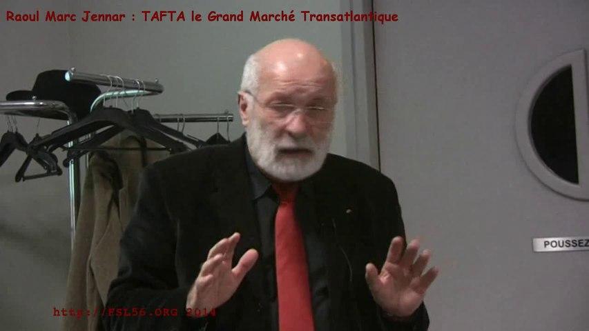 Les enjeux du Grand Marché Transatlantique ou TAFTA... (conférence-débat) - Raoul-Marc Jennar
