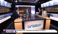 Ça Vous Regarde - Le débat : Intégration : pourquoi relancer le débat ?