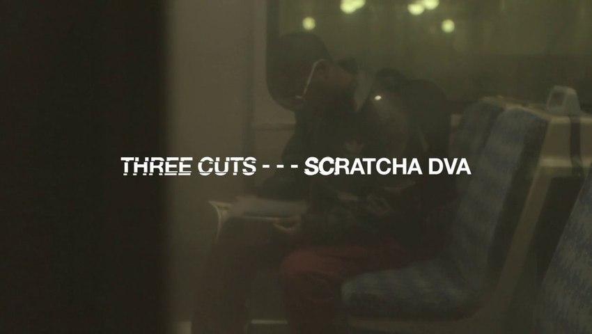 Three Cuts - - - Scratcha DVA