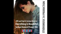 ATB and Taylr & Serkan Demirel - Everything Is Beautiful (Serkan Demirel Project Mix)