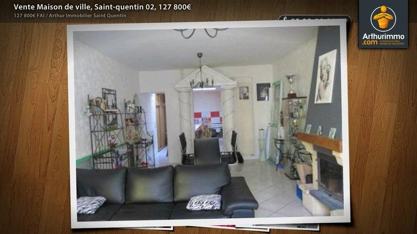 Vente Maison de ville, Saint-quentin 02, 127 800€