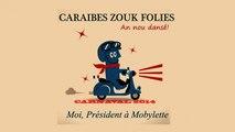 Caraibes Zouk Folies - Moi Président à Mobylette - CARNAVAL 2014!