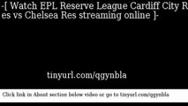 watch EPL Reserve League Cardiff City Res vs Chelsea Res online