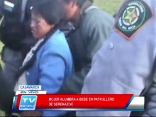 Cajamarca: Mujer alumbra bebe en patrullero de serenazgo 18 02 14