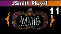 JSmith Plays The Yawhg! Ep 11 [Doxy Pixel Chat Mike Me!]
