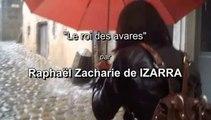 Le roi des avares - Raphaël Zacharie de IZARRA dans les oreilles, c'est l'heure de la soupe. Le grand moment de la journée