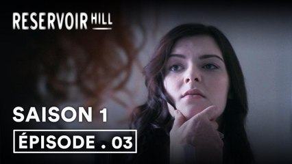 Reservoir Hill 1x03 (VOST)