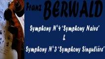 Franz Berwald  - BERWALD- SYMPHONY NO  4 SINFONIE NAIVE & SYMPHONY NO  3 SINFONIE SINGULIÉRE