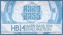 Hard Bass 2014 Exploration   Official Hardstyle Festival Mix   The Goosebumpers