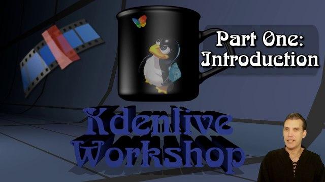Kdenlive Workshop Part 1 Introduction