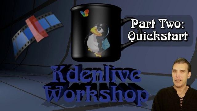 Kdenlive Workshop ::: Part 2 - Quickstart