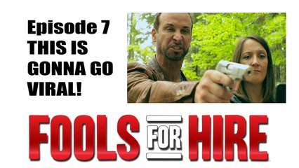 "FOOLS FOR HIRE - Ep 2.7 - ""This Is Gonna Go Viral!"""
