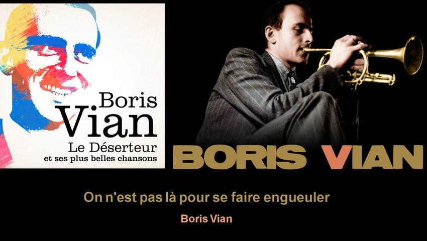 Boris Vian - On n'est pas là pour se faire engueuler