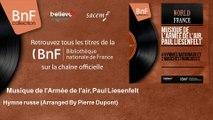 Musique de l'Armée de l'air, Paul Liesenfelt - Hymne russe - Arranged By Pierre Dupont
