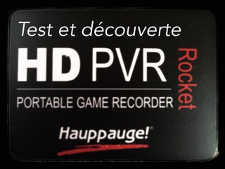 [ Test ] Déballage et découverte du HD PVR Rocket, la capture de gameplay sans PC