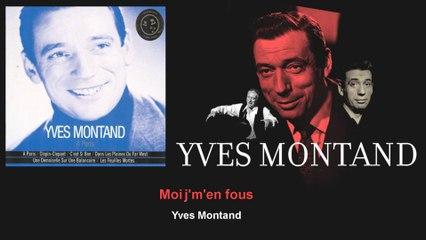 Yves Montand - Moi j'm'en fous