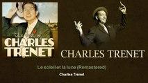Charles Trenet - Le soleil et la lune - Remastered