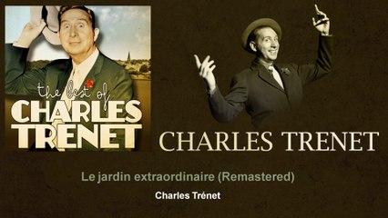 Charles Trenet - Le jardin extraordinaire - Remastered