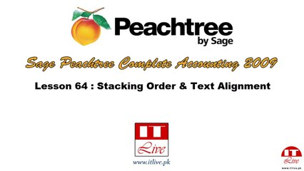 64 - Stacking Order and Text Alignment in Peachtree 2009 (Urdu / Hindi)