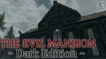 Skyrim Mods: Evil Mansion (Dark Edition) - Part 5