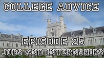 College Advice - Episode 25 (Internships and On-Campus Jobs)