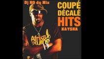 COUPE DECALE HITS KAYSHA prod by Dj NO du Mix