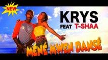 KRYS ft. Tshaa - Méné Mwen Dansé (Clip Officiel)