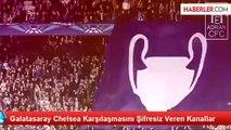 Galatasaray Chelsea Karşılaşmasını Şifresiz Veren Kanallar (Canlı Maç izle) Galatasaray Chelsea Şifresiz izle!