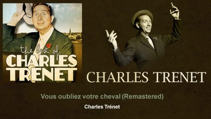 Charles Trenet - Vous oubliez votre cheval - Remastered