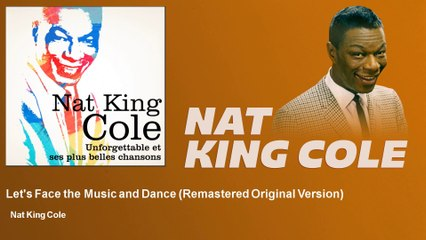 Nat King Cole - Let's Face the Music and Dance