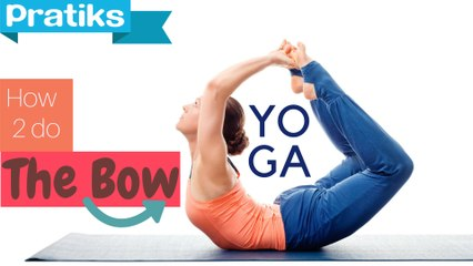 Yoga - How to Do the Bow