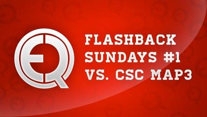 Flash back sunday episode 1  - eQ vs. CsC map3