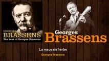 Georges Brassens - La mauvais herbe