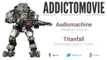 Titanfall - Gameplay Launch Trailer Music #1 (Audiomachine - Akkadian Empire)