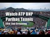 watch BNP Paribas Tennis 2014 tennis streaming