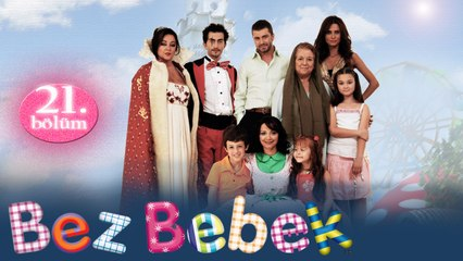 Bez Bebek - 21.Bölüm