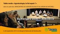 """Echanges autour de l'  """"Agroécologie, le fol espoir ? Produire autrement et enseigner à produire autrement """""""