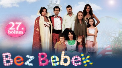 Bez Bebek - 27.Bölüm