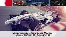 Entretien avec Jean-Louis Moncet sur les essais F1 de Bahreïn 2014 (session 2)