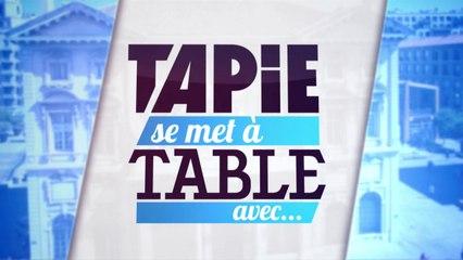 TAPIE SE MET A TABLE AVEC...